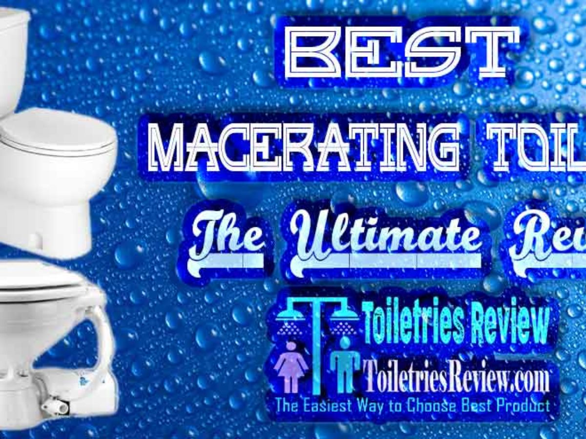 Best Macerating Toilet Of 2020 The Ultimate Review Toiletries