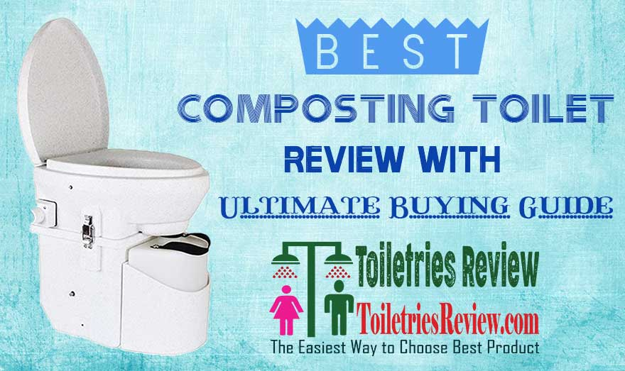 4 Best Composting Toilet of 2018 (Ultimate Guide) | Toiletries Review